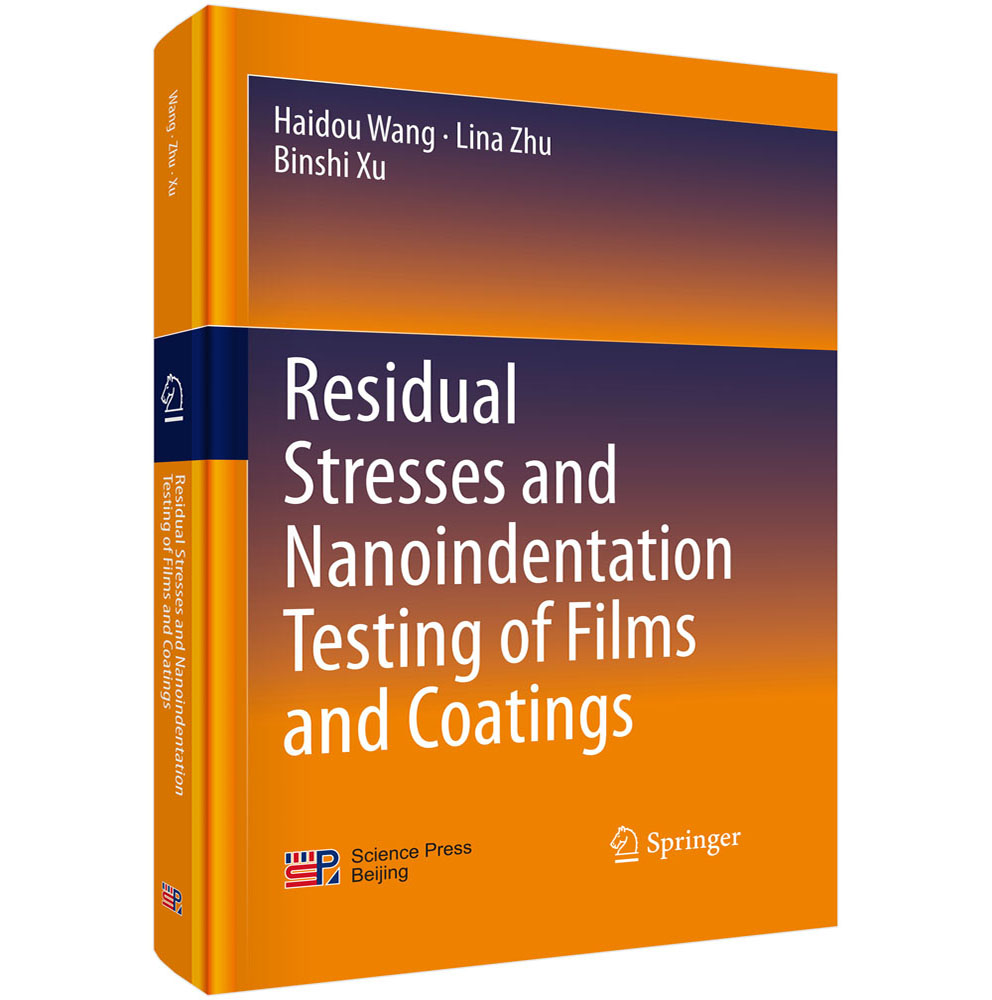 Residual Stresses and Nanoindentation Testing of Films and Coatings(涂层薄膜应力及其纳米压痕检测)